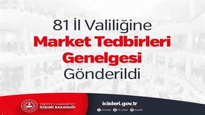 81 İl Valiliğine Market Tedbirleri Genelgesi Gönderildi